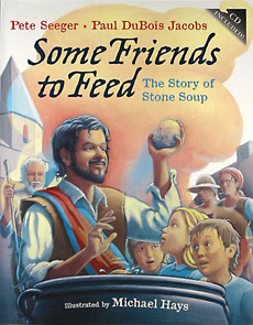 Some Friends to Feed, The Story of Stone Soup Cover art by Michael Hays ©2010
