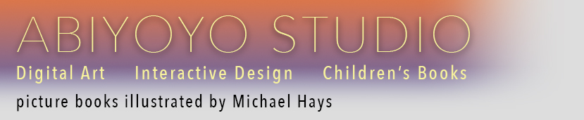 Abiyoyo Studio - Picture Books Illustrated by Michael Hays