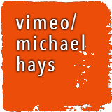 Link to Michael Hays on Vimeo